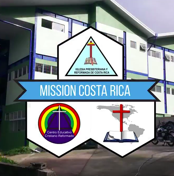 Costa Rica Reformed Mission – 2018